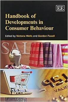 Handbook Of Developments In Consumer Behaviour (Elgar Original Reference)