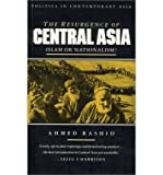 The Resurgence of Centra Asia: Islam or Nationalism? (0195775481) by Rashid, Ahmed