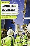 Cantiere e sicurezza negli ambienti di lavoro-Laboratorio per lo sviluppo delle competenze. Per le Scuole superiori
