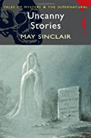 Uncanny Stories (Wordsworth Mystery & Supernatural) (Tales of Mystery & the Supernatural)