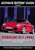 Porsche 911 (996): Carrera, GT & Turbo (Ultimate Buyers' Guide)