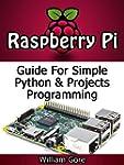 Raspberry Pi: Guide For Simple Python...