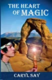 The Heart of Magic: Book One: Merlin in Moab (Volume 1)