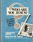 img - for Who Are You Jesus? The Answer to Apathy, Despair, Suicide (Discussion Manual) book / textbook / text book
