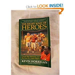 The Right Kind of Heroes: Coach Bob Shannon and the East St. Louis Flyers Kevin Horrigan