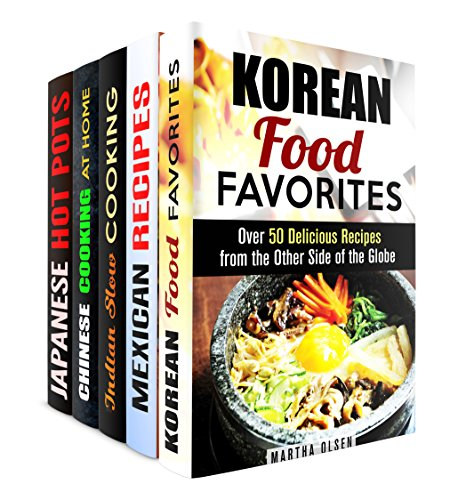 Food Around the World Box Set (5 in 1): Asian and Mexican Recipes for the Cook in You! (Quick & Easy & Authentic Cooking) by Martha Olsen, Regina Hope, Eva Mehler, Tina Zhang, Miyuki Yoko