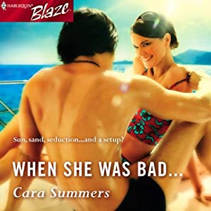 When She Was Bad... | [Cara Summers]