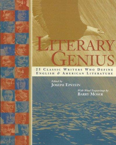 Literary Genius: 25 Classic Writers Who Define English & American Literature, Joseph Epstein, ed.