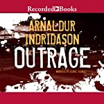 Outrage (       UNABRIDGED) by Arnaldur Indridason Narrated by George Guidall