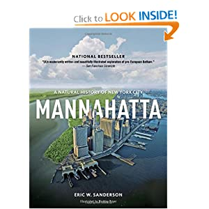 Mannahatta: A Natural History of New York City by Eric Sanderson and Markley Boyer