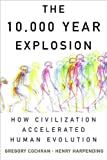 img - for by Henry Harpending,by Gregory Cochran The 10,000 Year Explosion: How Civilization Accelerated Human Evolution [Bargain Price](text only)[Hardcover]2009 book / textbook / text book