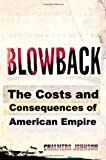 Blowback: The Costs and Consequences of American Empire (0805062386) by Chalmers Johnson
