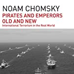 Pirates and Emperors, Old and New: International Terrorism in the Real World | Noam Chomsky