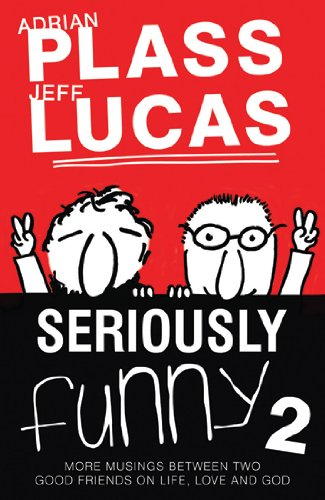 Seriously Funny 2 - Adrian Plass, Jeff Lucas