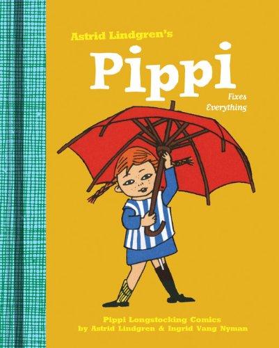 Pippi Fixes Everything (Pippi Longstocking Comics)