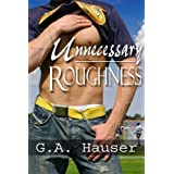 Unnecessary Roughness ~ GA Hauser