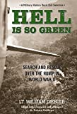 img - for Hell Is So Green: Search And Rescue Over The Hump In World War II by William Diebold (2012-11-06) book / textbook / text book