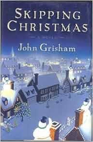skipping christmas john grisham amazoncom books