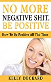 Be Positive: be positive,positive thoughts,thinking positive,thinking positive,positive thinking,how to think positive,think positive