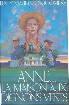 Anne la maison aux pignons verts books for Anne la maison aux pignons verts