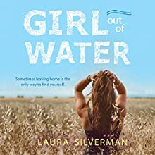 Girl out of Water Audiobook by Laura Silverman Narrated by Laurence Bouvard