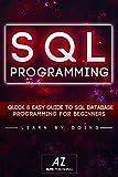 SQL: Learn SQL DataBase Programming in 24 hours Or Less!: (SQL, sql server,  server, server 2012, Programming, developers, Mobile, coding)