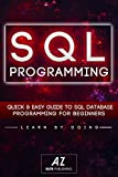 SQL: Learn SQL DataBase Programming in 24 hours Or Less!: (SQL, sql server,  server, server 2012, Programming, developers,...