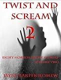 Twist and Scream - Volume 2 (Twist andScream)