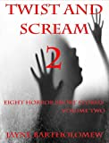 Twist and Scream - Volume 2 (Horror Short Stories)