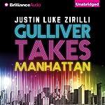 Gulliver Takes Manhattan | Justin Luke Zirilli