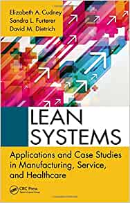 lean systems applications and case studies in manufacturing service and healthcare