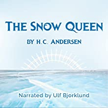 The Snow Queen (       UNABRIDGED) by Hans Christian Andersen Narrated by Ulf Bjorklund