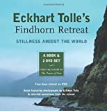 Har/DVD Eckhart Tolle's Findhorn Retreat: Finding Stillness Amidst the World by Har/DVD (2006)
