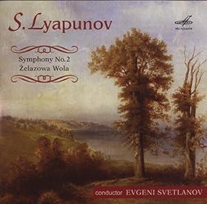 Lyapunov - Symphony No 2; Zelazowa Wola