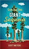 Grow Your Own Giant Sequoia (1604331437) by Meyers, Scott