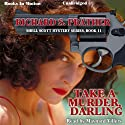 Take a Murder, Darling: Shell Scott, Book 11 Audiobook by Richard S. Prather Narrated by Maynard Villers
