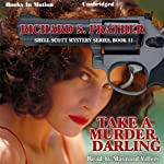 Take a Murder, Darling: Shell Scott, Book 11 | Richard S. Prather