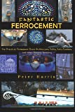 Fantastic Ferrocement: Fantastic Ferrocement: for Practical, Permanent Elven Architecture, Follies,Fairy Gardens and other Virtuous Ventures
