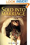 Sold into Marriage: One Girl's Living...