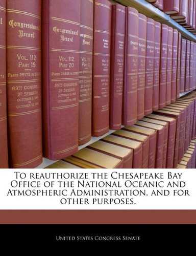 To reauthorize the Chesapeake Bay Office of the National Oceanic and Atmospheric Administration, and for other purposes.