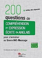 200 questions de compréhension et expression écrite en anglais pour s'entraîner au Score IAE-Message 2015