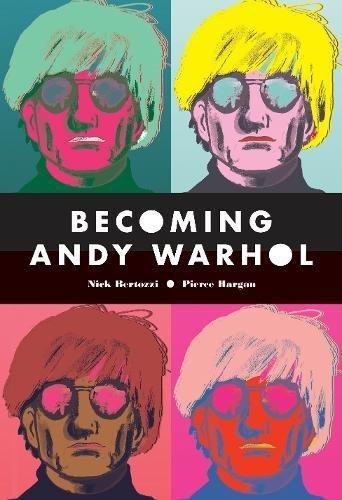 Becoming Andy Warhol [Bertozzi, Nick] (Tapa Blanda)