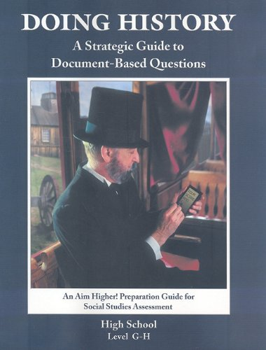 Doing History High School, Level G-H: A Strategic Guide to Document-Based Questions