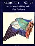 img - for Albrecht Durer and the Animal and Plant Studies of the Renaissance (A New York Graphic Society Book) book / textbook / text book