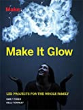 img - for Make It Glow: LED Projects for the Whole Family book / textbook / text book