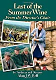 Last of the Summer Wine - From the Directors Chair