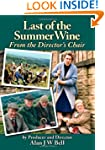 Last of the Summer Wine: From the Dir...