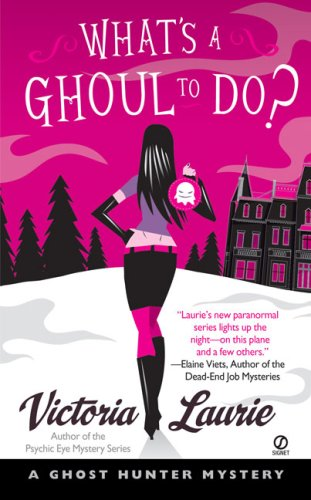 Image for What's A Ghoul to Do? (Ghost Hunter Mysteries, Book 1)
