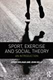 Sport, Exercise and Social Theory: An Introduction (0415670632) by Molnar, Gyozo