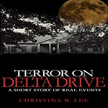 Terror on Delta Drive: A Short Story of Real Events Audiobook by Christina Lee Narrated by Sharon Olivia Blumberg